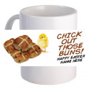 """Personalized """"Chick Out Those Buns!"""" Beautiful Decorative Coffee Mug"""