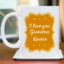 I Love You Grandma! Lovely Personalized 11 oz Mug