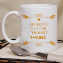 Grandma You Are the Best, Perfectly Designed Personalized 11 oz Mug