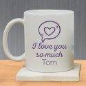 I Love You So Much Beautifully Designed Personalized With Name Mug