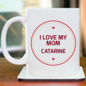 I Love My Mom Beautiful Personalized With Name Decent 11 oz Mug