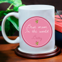 Best Mom in the World Beautiful Personalized With Name 11 oz Mug