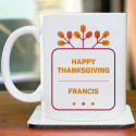 Happy Thanksgiving Beautifully Personalized Mug for Thanksgiving Day