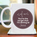 You're the Target That I'm Aiming at Mug with Name Initial Printed