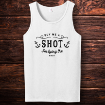 Personalized Buy Me A Shot Im Tying The Knot Men Tank Top