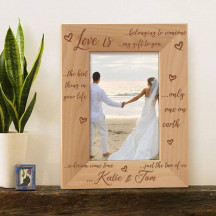 """What Love Is Personalized Wooden Picture Frame 4"""" x 6"""" Finished"""