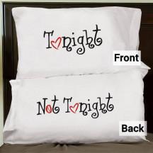 Tonight/Not Tonight Pillowcase